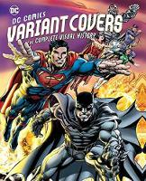 DC Comics Variant Covers: The ...