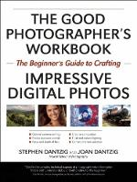 The Good Photographer's Workbook: The...