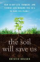 The Soil Will Save Us: How ...
