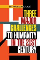 Three Major Challenges to Humanity in...