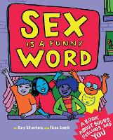 Sex is a Funny Word: A Book About...