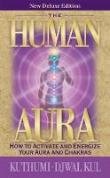 The Human Aura: How to Activate and...