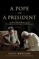 A Pope and a President: John Paul II,...