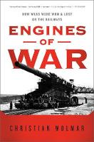 Engines of War: How Wars Were Won &...