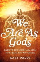 We are as Gods: Back to the Land in...