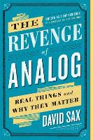The Revenge of Analog: Real Things ...