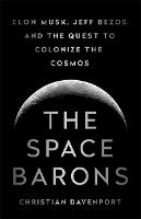 The Space Barons: Elon Musk, Jeff...