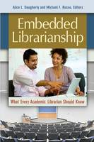 Embedded Librarianship: What Every Academic Librarian Should Know
