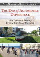 The End of Automobile Dependence: How...