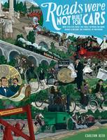 Roads Were Not Built for Cars: How...
