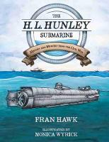 The H. L. Hunley Submarine: History...