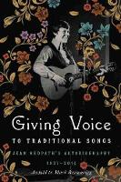 Giving Voice to Traditional Songs:...