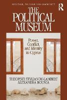 The Political Museum: Power, ...