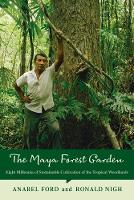 The Maya Forest Garden: Eight...