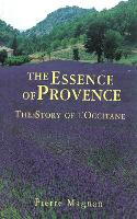 The Essence of Provence: The Story of...