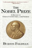 The Nobel Prize: A History of Genius,...