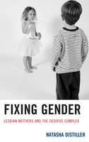 Fixing Gender: Lesbian Mothers and ...