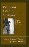 Victorian Literary Cultures: Studies...