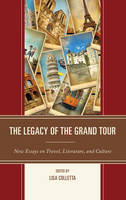 The Legacy of the Grand Tour: New...