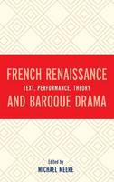 French Renaissance and Baroque Drama:...