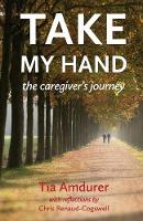 Take My Hand: The Caregiver's Journey
