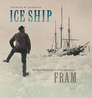 Ice Ship: The Epic Voyages of the...
