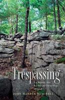 Trespassing: An Inquiry into the...