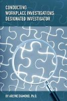 Conducting Workplace Investigations:...