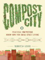 Compost City: Practical Composting...