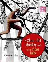 The Show-Off Monkey And Other Taoist...