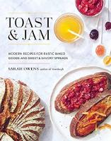 Toast And Jam: Modern Recipes for...