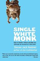 Single White Monk: Tales of Death,...