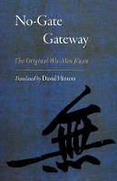 No-Gate Gateway: The Original Wu-Men...
