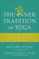 The Inner Tradition of Yoga: A Guide...