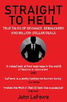 Straight to Hell: True Tales of...