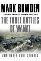 Three Battles of Wanat: And Other ...