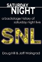 Saturday Night: A Backstage History ...