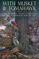 With Musket and Tomahawk, Volume 2:...