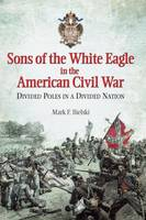 Sons of the White Eagle in the...