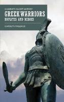 Greek Warriors: Hoplites and Heroes