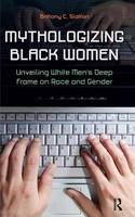 Mythologizing Black Women: Unveiling...