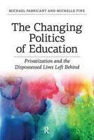 The Changing Politics of Education:...