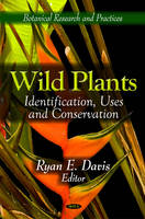 Wild Plants: Identification, Uses and...