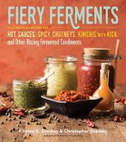 Fiery Ferments: 70 Stimulating ...