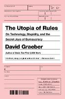The Utopia Of Rules: On Technology,...