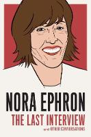 Nora Ephron: The Last Interview: And...