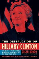 The Destruction Of Hillary Clinton