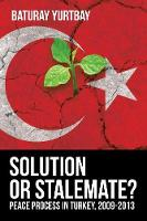 Solution or Stalemate?: Peace Process...