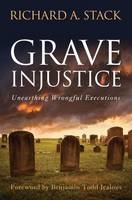Grave Injustice: Unearthing Wrongful...