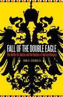 Fall of the Double Eagle: The Battle...